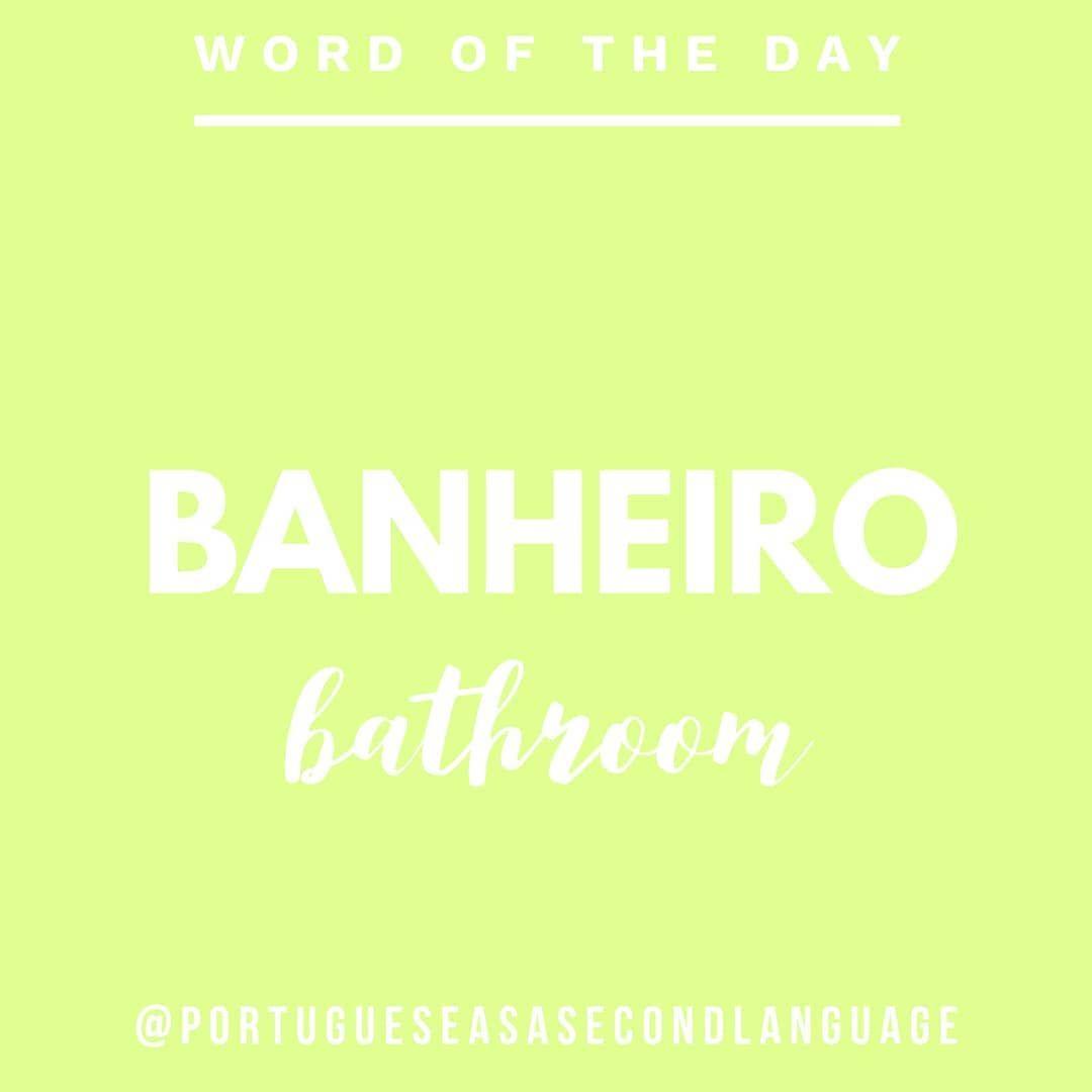Portuguese As A 2nd Language On Instagram O Banheiro