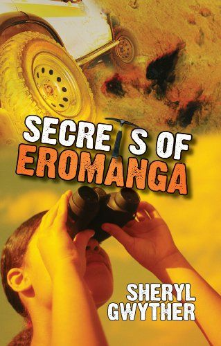 Secrets Of Eromanga By Sheryl Gwyther Girl Empowering Books For