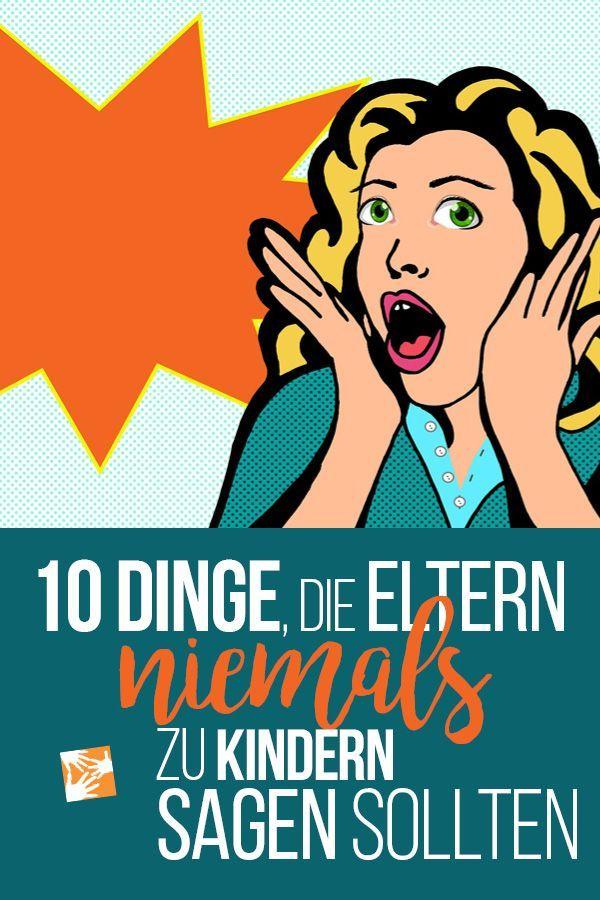 10 Dinge, die Eltern niemals zu Kindern sagen sollten #eltern #kommunikation #familie #kinder