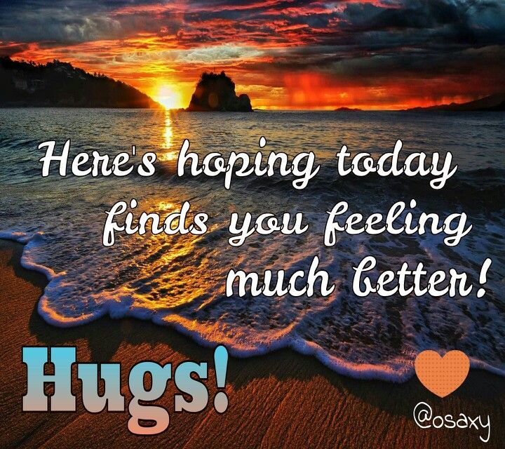 Hope Youre Feeling Better Quotes Quotesgram Feel Good Quotes Hope Youre Feeling Better Feel Better Funny