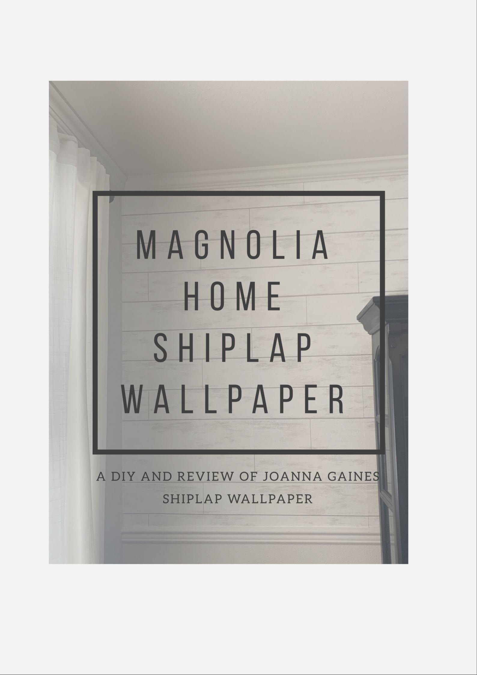 My DIY and Review of Magnolia Home Shiplap Wallpaper
