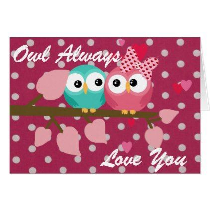 Owl Always Love You Card - valentines day gifts love couple diy ...