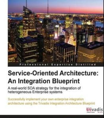 Service Oriented Architecture An Integration Blueprint PDF - new blueprint architecture enterprise