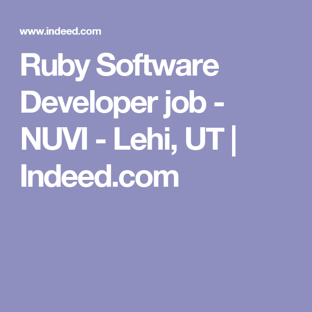 Ruby Software Developer Job  Nuvi  Lehi Ut  IndeedCom  Jobs