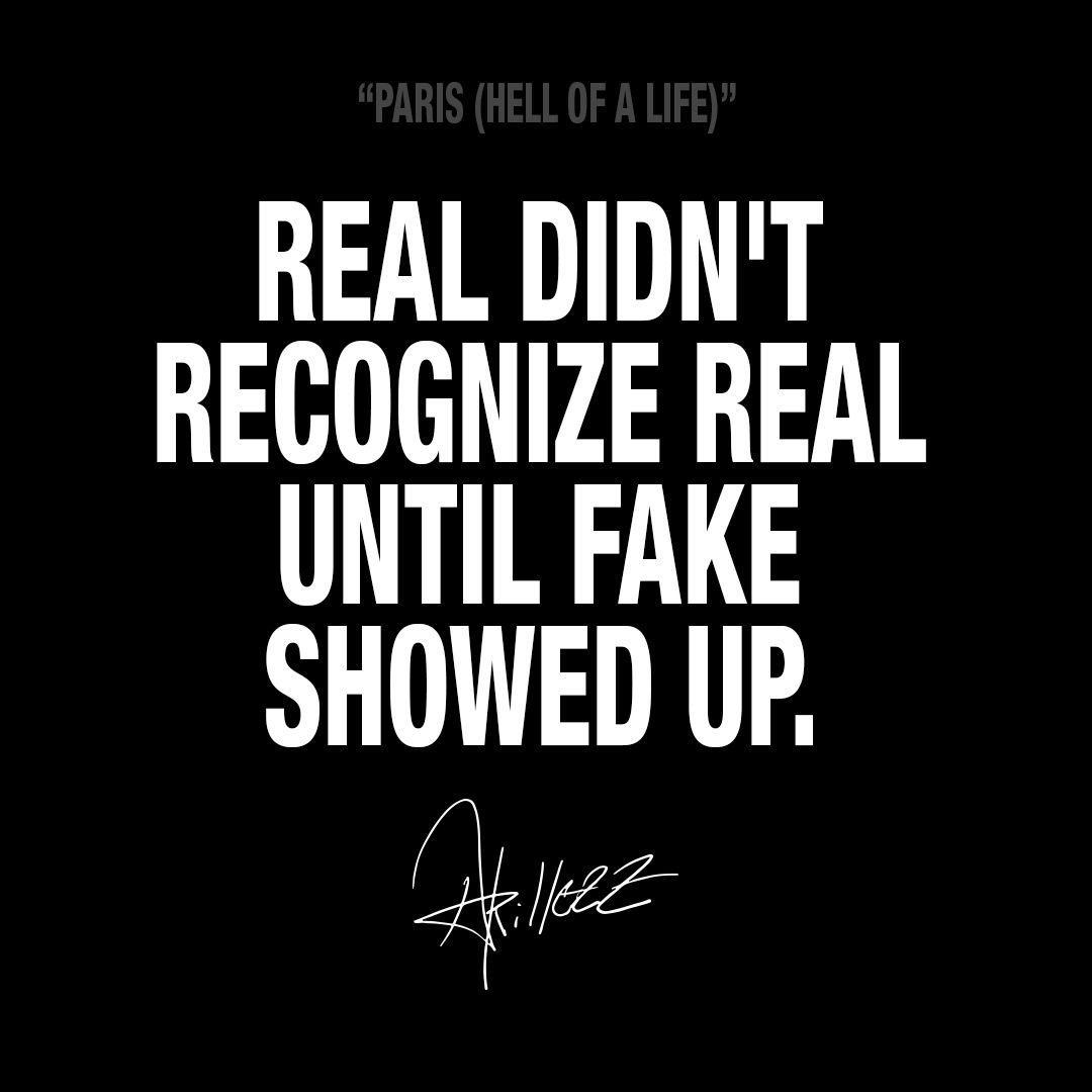 Real Didn T Recognize Real Until Fake Showed Up Akillezz Akillezzquotes Hiphop Transgressionzz Paris Quotations Me Quotes Words