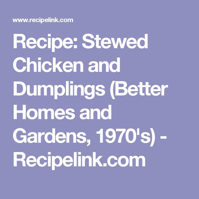 68faf1f22d6d4c2358e460ea218fe6cd - Chicken And Dumplings Better Homes And Gardens