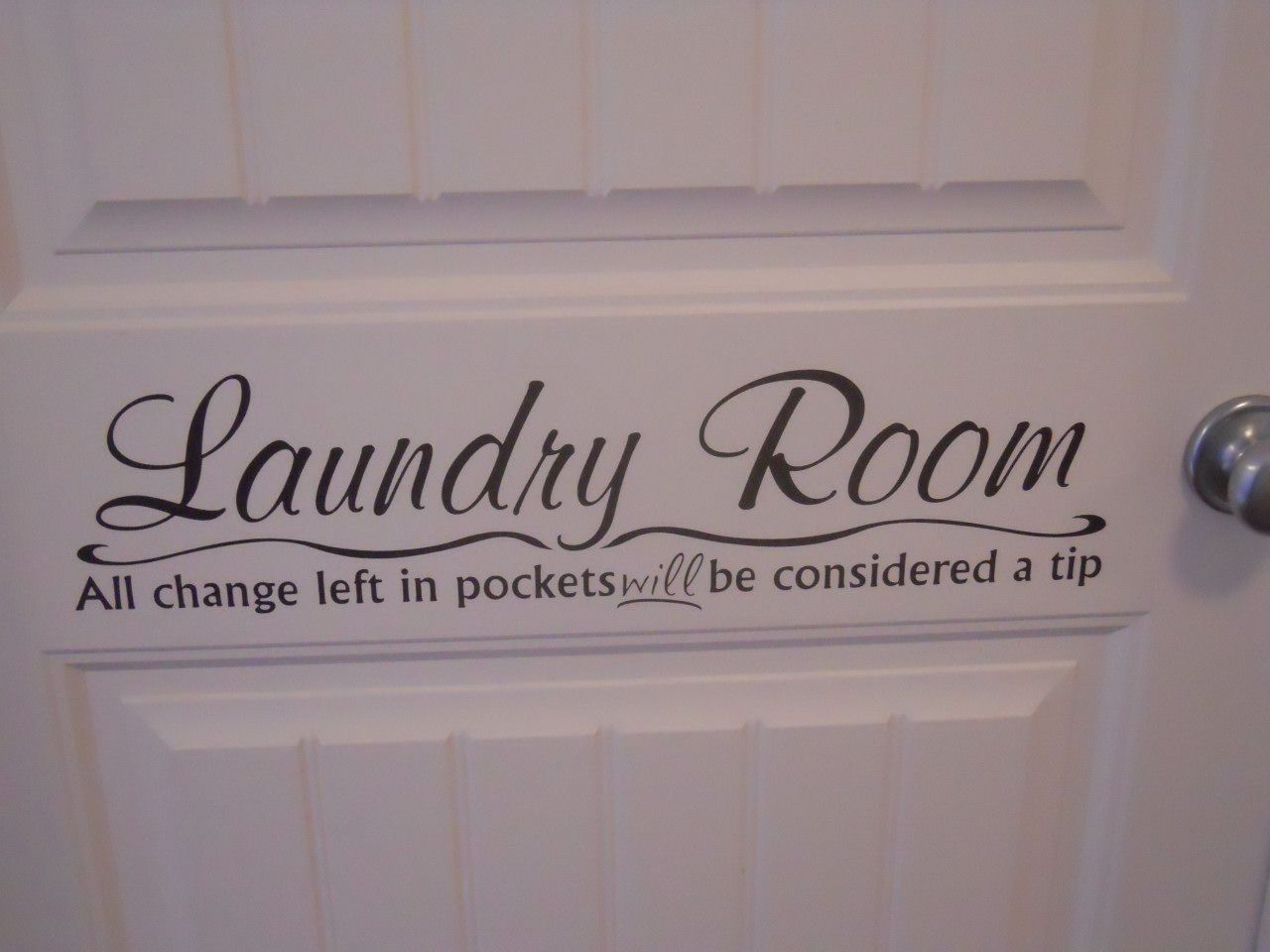 Sayings Around The House Laundry Room Doors Laundry Room Quotes