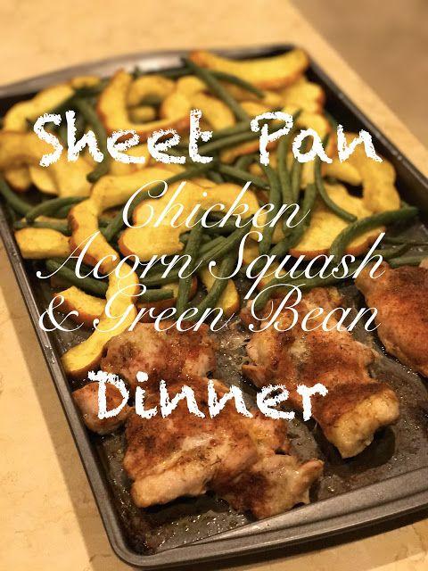 Sheet Pan Chicken Acorn Squash And Green Beans Acorn