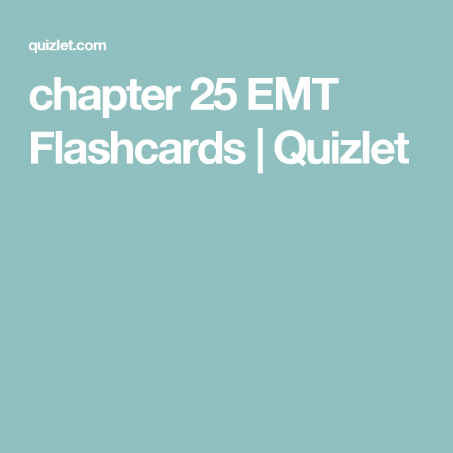 chapter 25 EMT Flashcards | Quizlet