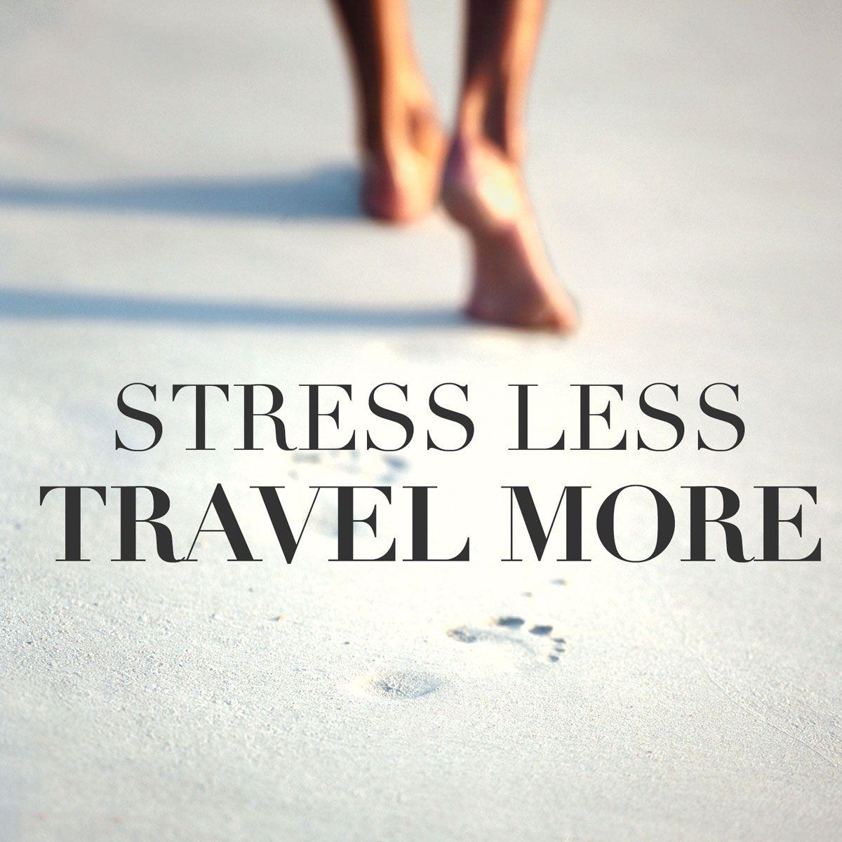 Stress Less Travel More