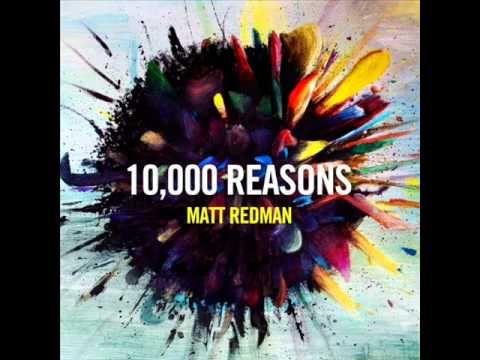 Matt Redman 10 000 Reasons Bless The Lord Matt Redman Bless