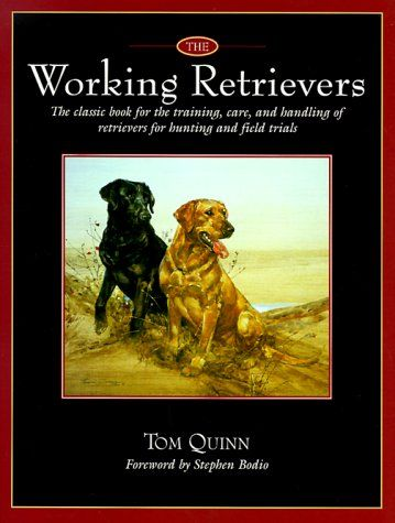 The Working Retrievers The Classic Book For The Training Care