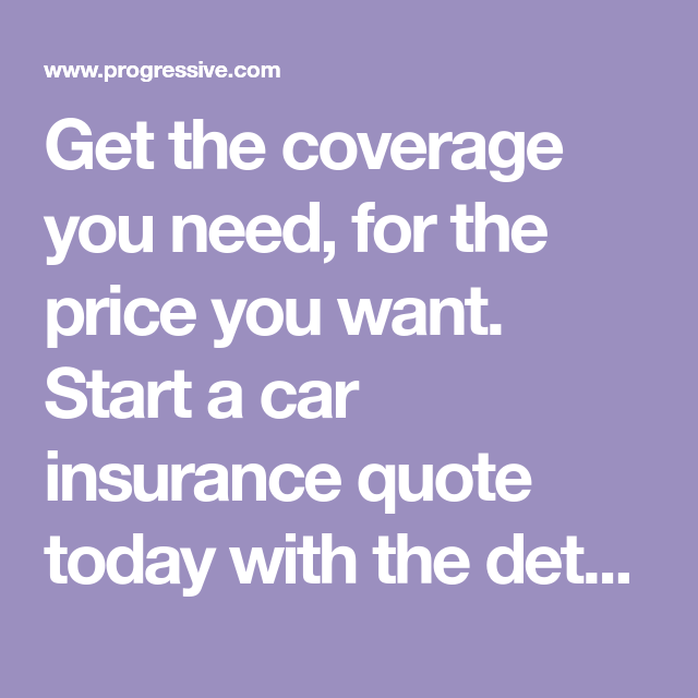 Get The Coverage You Need, For The Price You Want. Start A