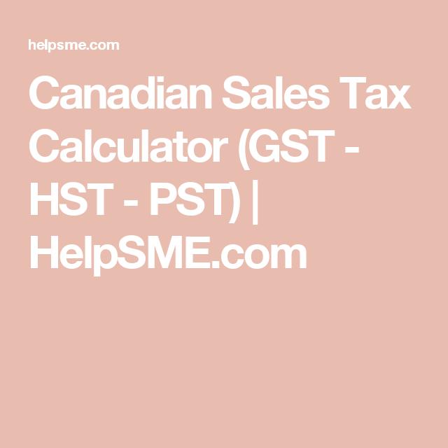 Hst Tax Calculator >> Canadian Sales Tax Calculator Gst Hst Pst Helpsme