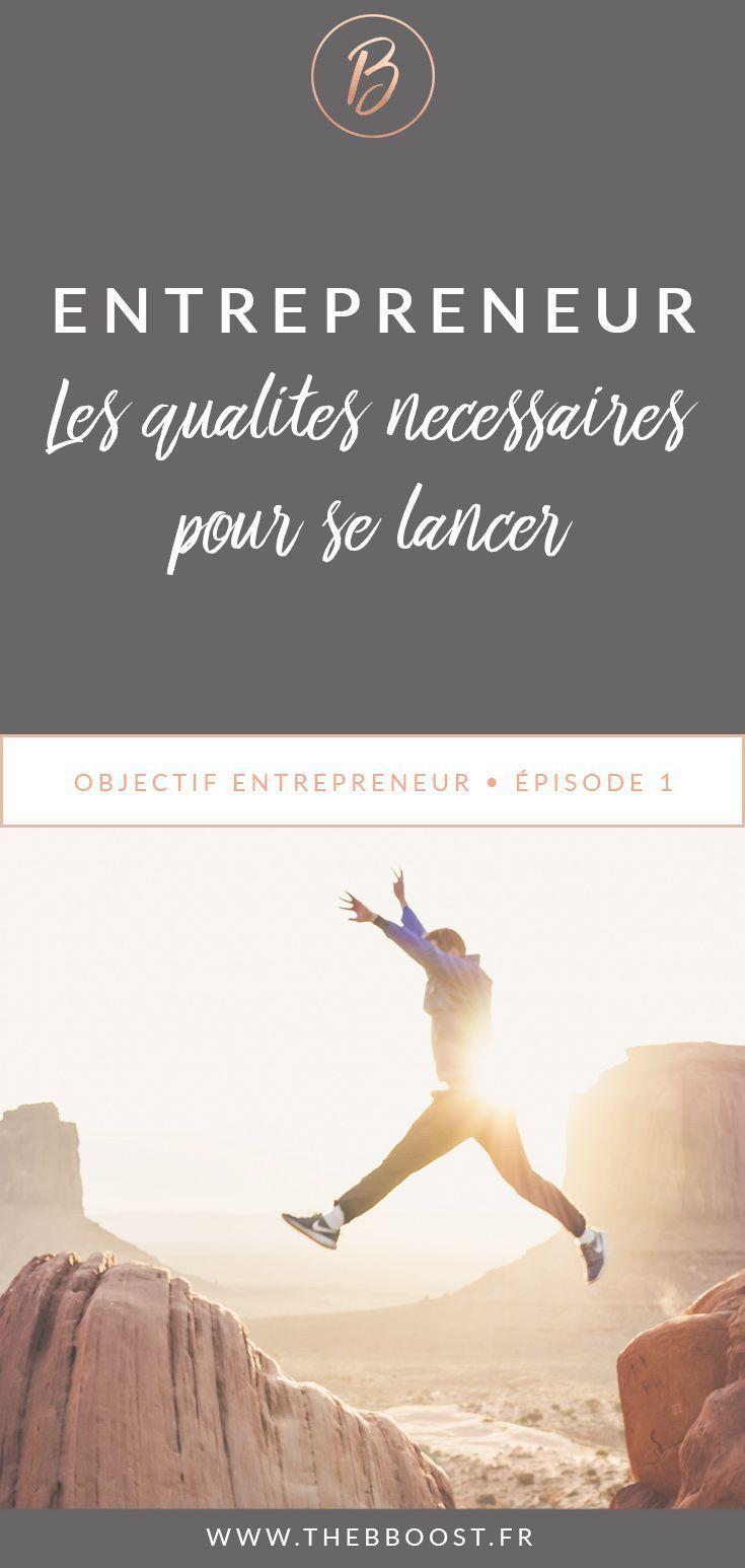 objectif entrepreneur   les qualit u00e9s n u00e9cessaires pour se lancer