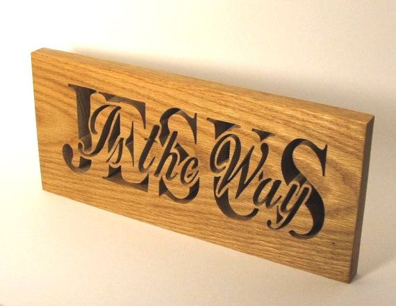 Jesus is the way by woodngiftswis on etsy his merciful heart jesus is the way bible verse scroll saw word art christian gift negle Image collections