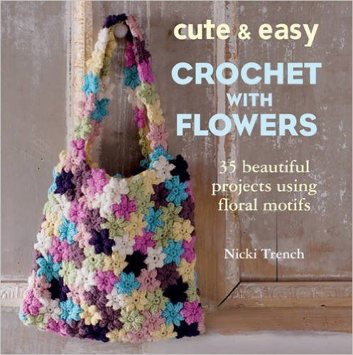 Cute And Easy Crochet With Flowers 35 Gorgeous Crochet Projects