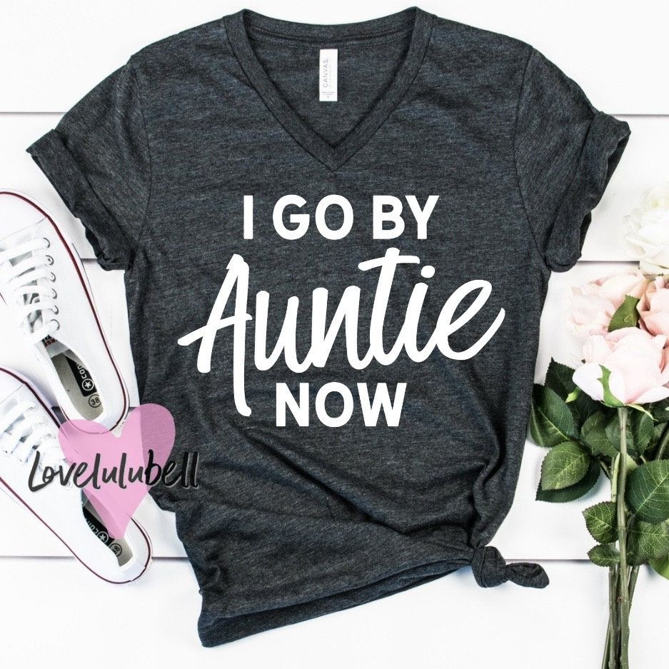 funny aunt shirt, aunt shirt, auntie shirt, I go by Auntie now, I'm not like a regular aunt I'm a cool aunt, pregnancy announcement shirt