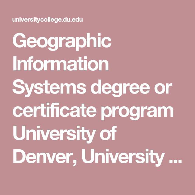 Geographic Information Systems Degree Or Certificate Program