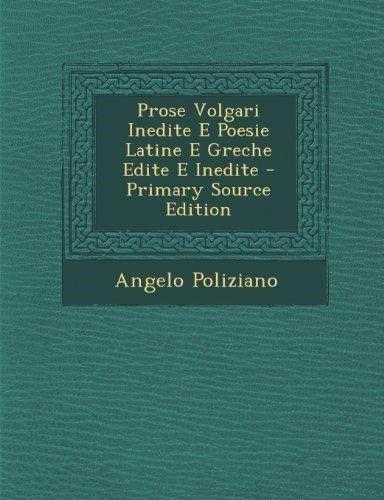 Prose Volgari Inedite E Poesie Latine E Greche Edite E Inedite (Primary Source) (Primary Source) (Italian)