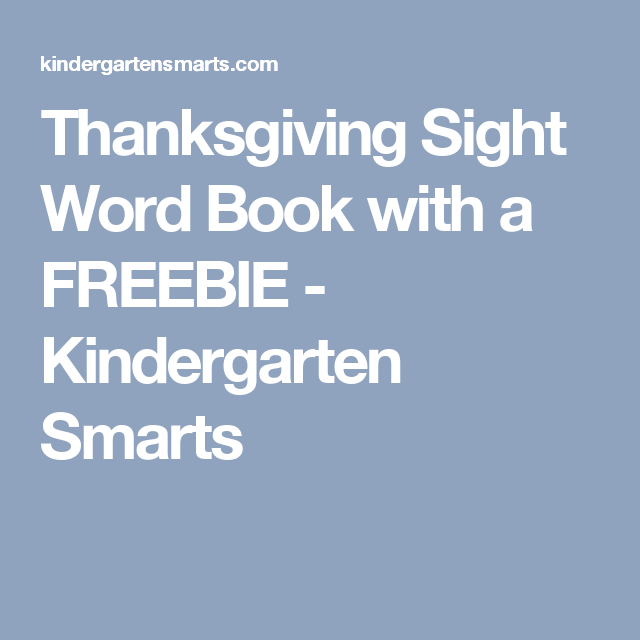Thanksgiving Sight Word Book with a FREEBIE - Kindergarten Smarts ...