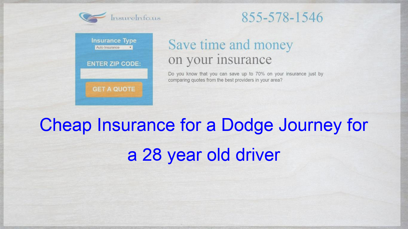 Pin On Cheap Insurance For A Dodge Journey For A 28 Year Old Driver