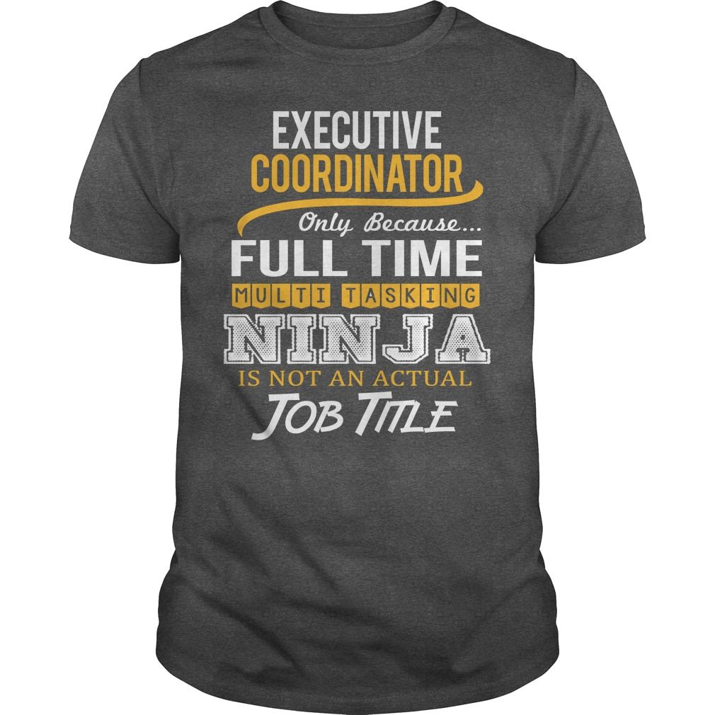 Awesome Tee For Executive Coordinator T-Shirts, Hoodies. VIEW DETAIL ==► https://www.sunfrog.com/LifeStyle/Awesome-Tee-For-Executive-Coordinator-123677900-Dark-Grey-Guys.html?id=41382