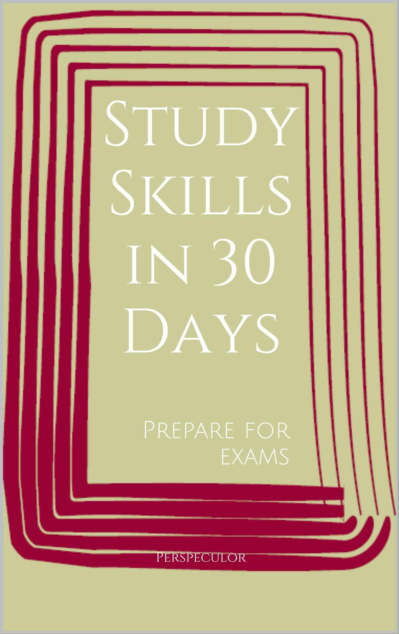 Study Skills in 30 Days: Prepare for Exams. Get the Kindle ebook on the Amazon store now!