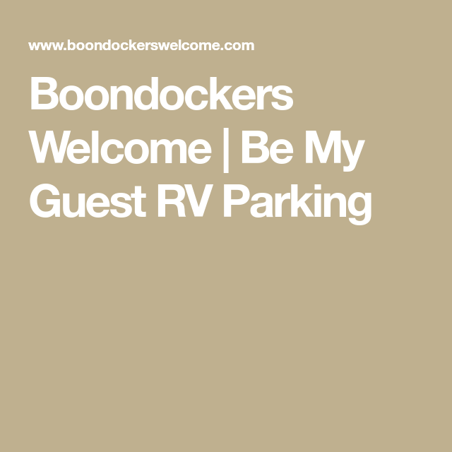 Boondockers Welcome   Be My Guest RV Parking