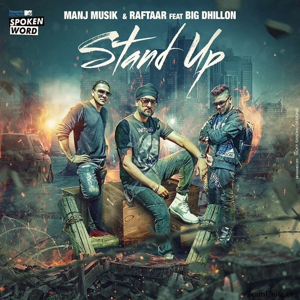 STAND UP Latest Punjabi Song Ft  Raftaar, Manj Musik and BIG Dhillon