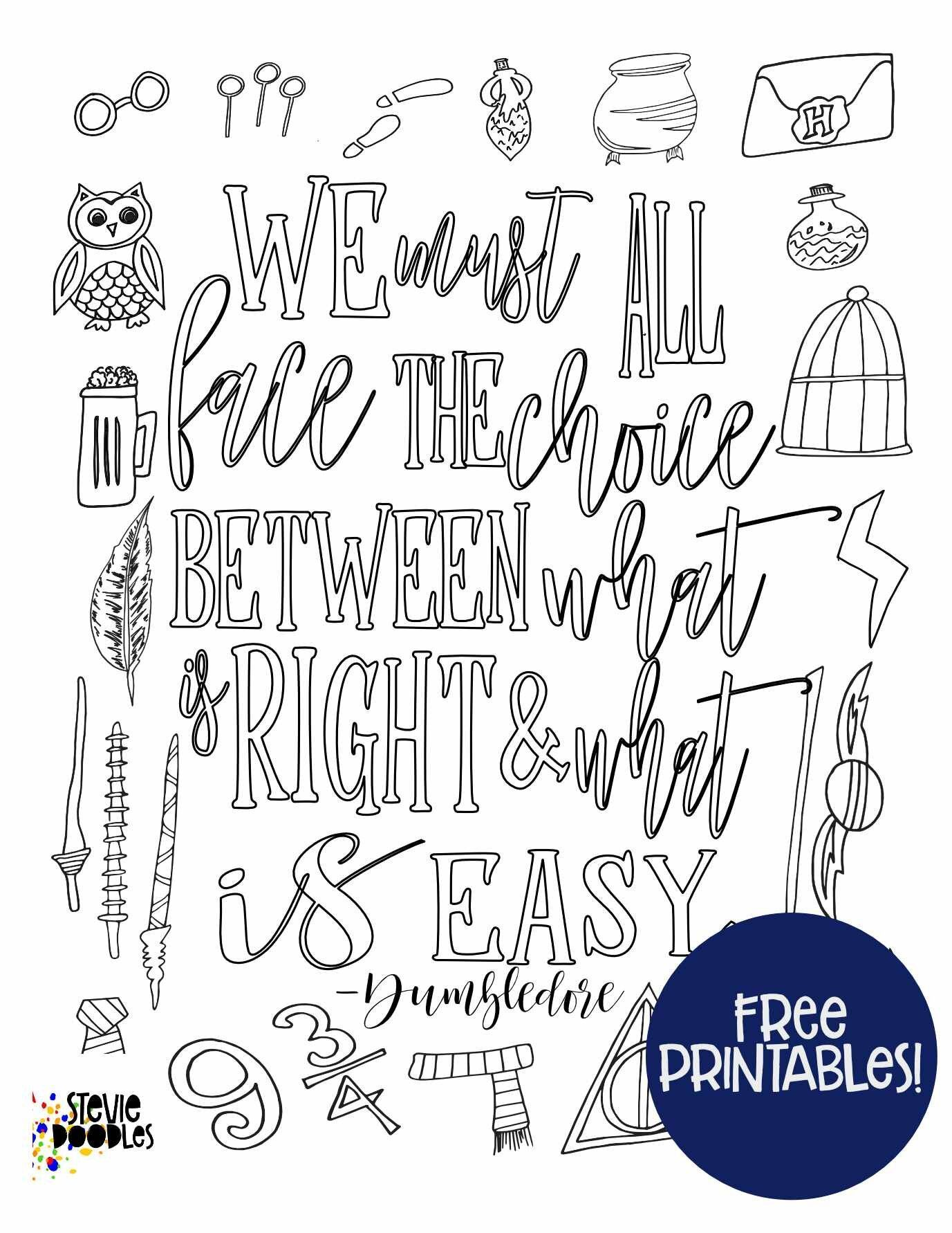 Free Printable We Must All Face The Choice Between What Is Right And What Is Easy Dumbledo Quote Coloring Pages Harry Potter Coloring Pages Coloring Pages