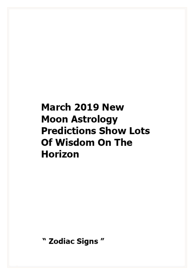 March 2019 New Moon Astrology Predictions Show Lots Of