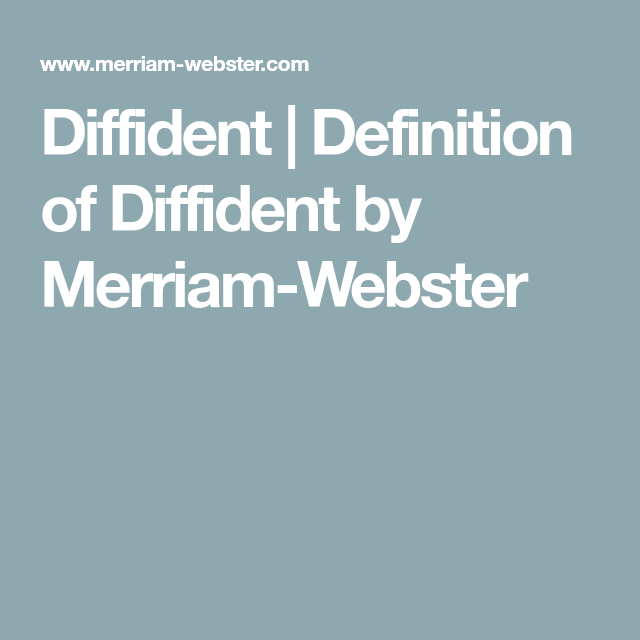 Diffident | Definition Of Diffident By Merriam Webster