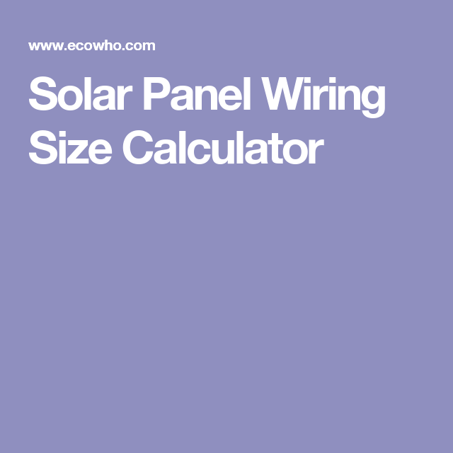 Solar panel wiring size calculator solar batteries solar power solar panel wiring size calculator greentooth Images
