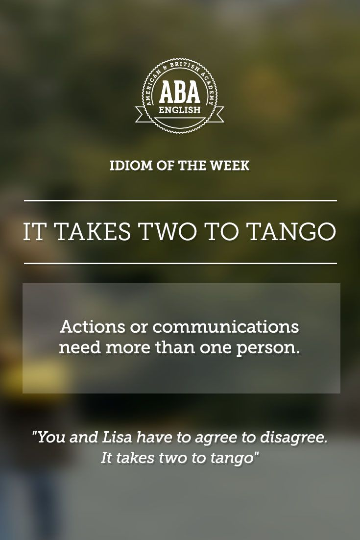 English Idiom It Takes Two To Tango Means That Actions Or