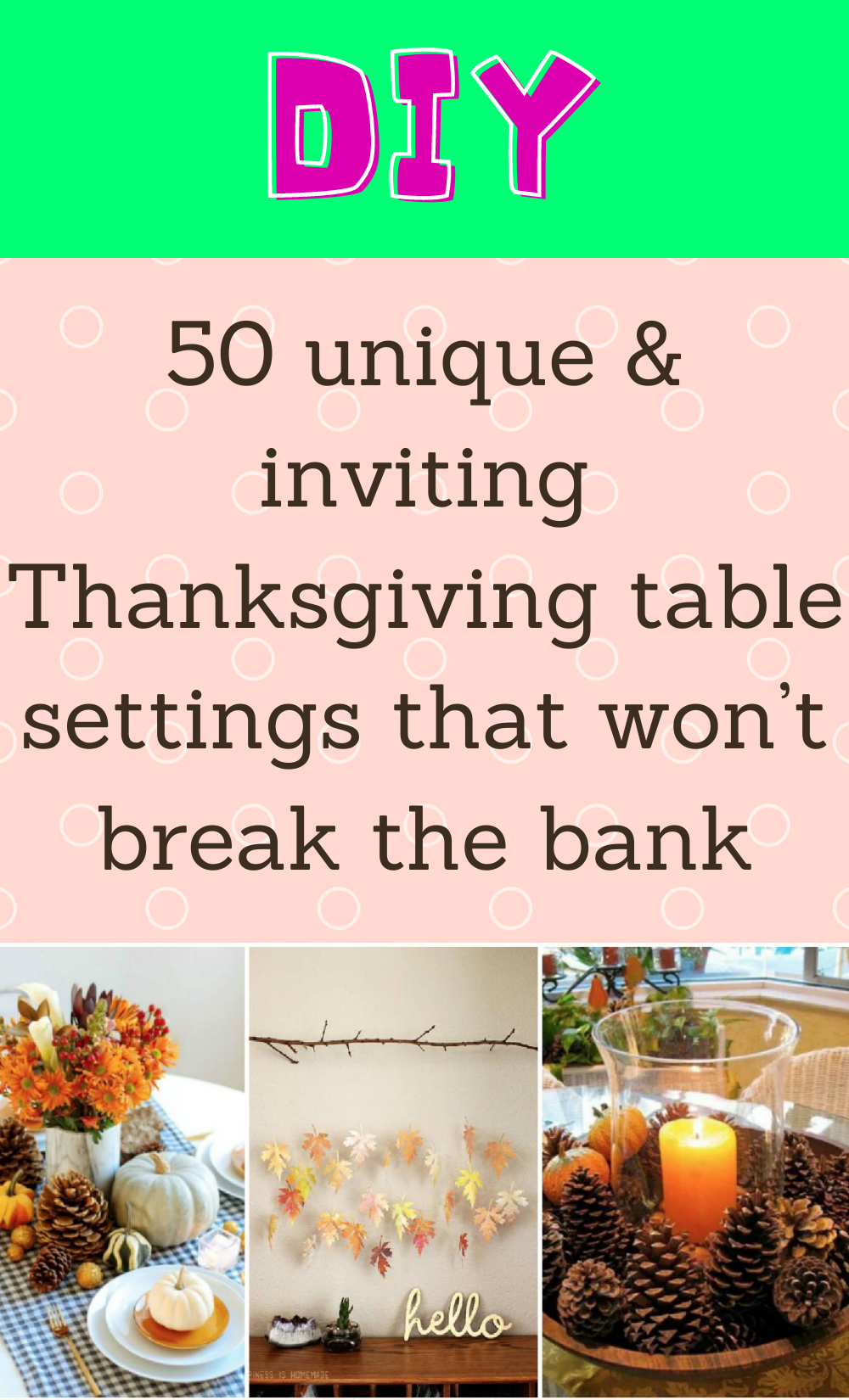 50 Unique Inviting Thanksgiving Table Settings That Won T Break The Bank In 2020 Diy Life Hacks Diy Holiday Diy Life