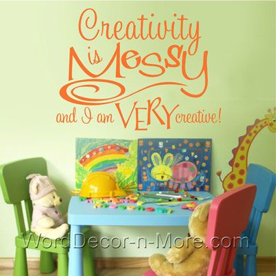 CREATIVITY IS MESSY Inspirational Wall words Would love this in a ...