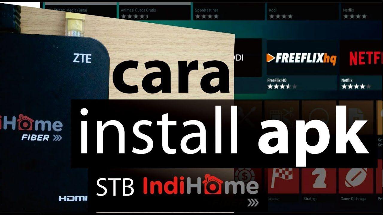 Cara Install Aplikasi Di Stb Indihome Terbaru Youtube