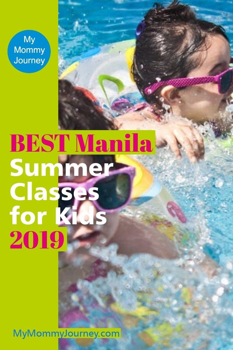 Best Manila Summer Classes For Kids 2019 My Mommy Journey Summer Classes For Kids Summer Classes Parenting Challenge