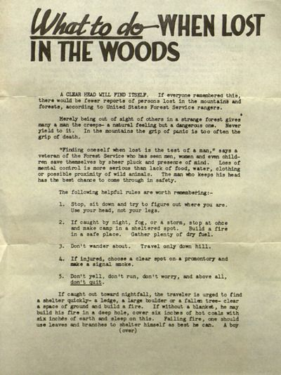 "warbyparker:    The U.S. Forest Service's 1946 safety flyer ""What To Do When Lost In The Woods"" unintentionally offers general words of wisdom for times of trouble: ""Don't yell, don't run, don't worry, and above all, don't quit."""