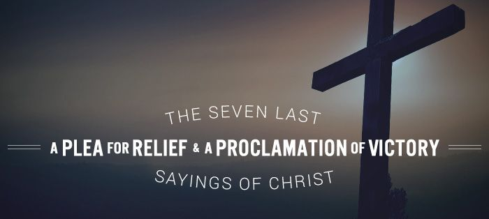 The Seven Last Sayings of Christ: A PLEA FOR RELIEF  & A PROCLAMATION OF VICTORY | As the authoritative, inerrant, and sufficient Word of God, we know Scripture tells us everything we need to know about Christ's suffering and death on the cross. But there is a sense in which we miss the full weight of His sacrifice with just a simple reading of the text. His hours and hours of agony simply cannot be encapsulated in a few short passages.