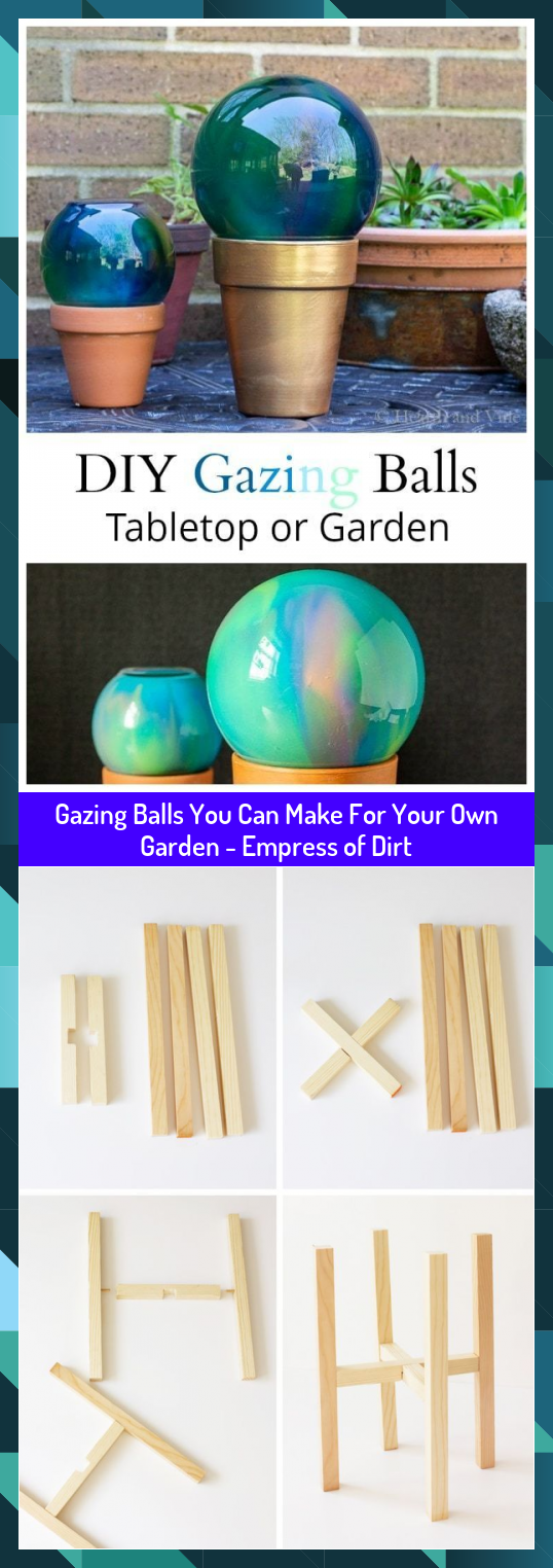 Gazing Balls You Can Make For Your Own Garden  Empress of Dirt
