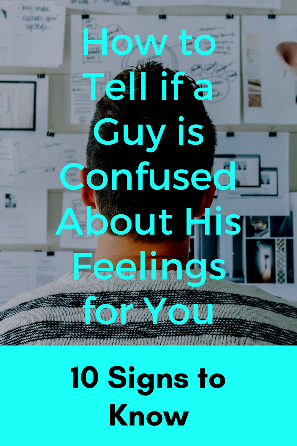 How to Tell If a Guy is Confused About His Feelings for You in 2020 | Feelings, To tell