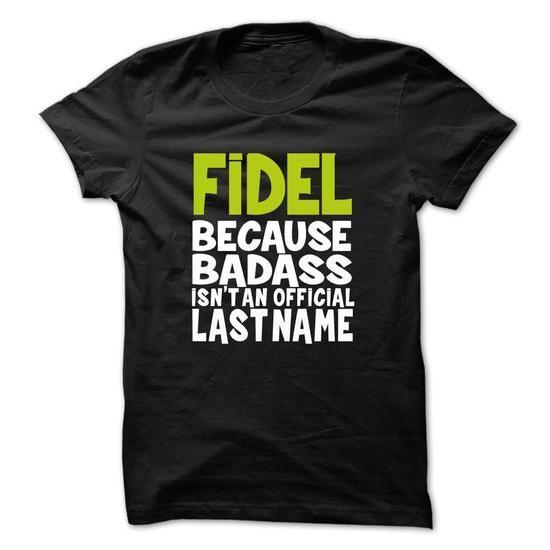 (BadAss001) FIDEL - #unique hoodie #hoodie style. WANT => https://www.sunfrog.com/Names/BadAss001-FIDEL-vsoybjhqev.html?68278