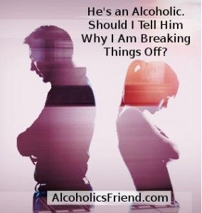 Ending A Relationship With An Alcoholic