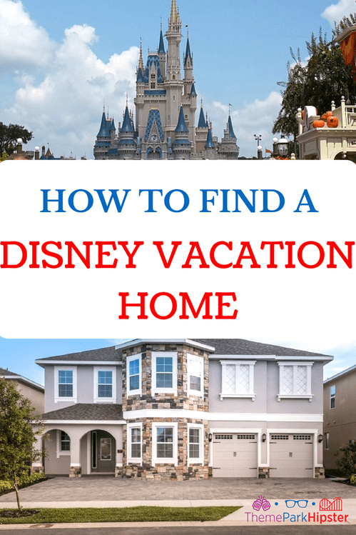 How To Find A Vacation Home Near Disney World Disney Planning