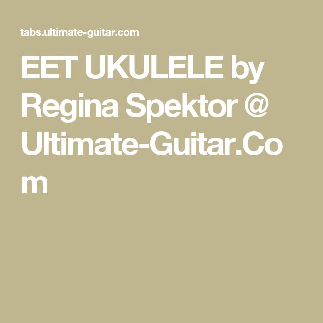 Eet Ukulele By Regina Spektor Ultimate Guitar Ukulele