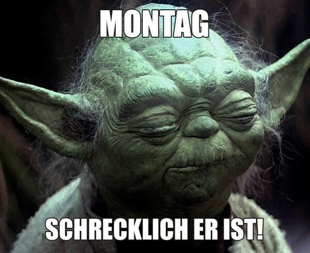 Montag Schrecklich Er Ist Chr Other 2 Yoda Spruche Spruche