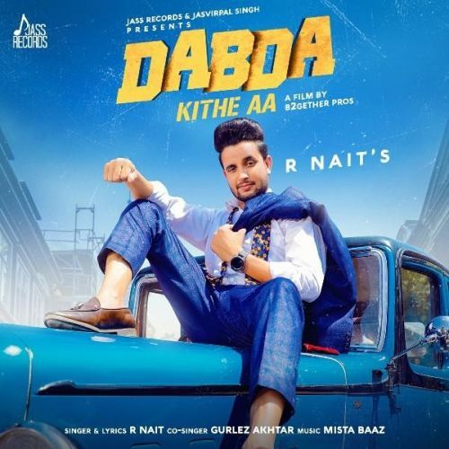 Download Dabda Kithe Aa Is A Single Track Song By R Nait Gurlez
