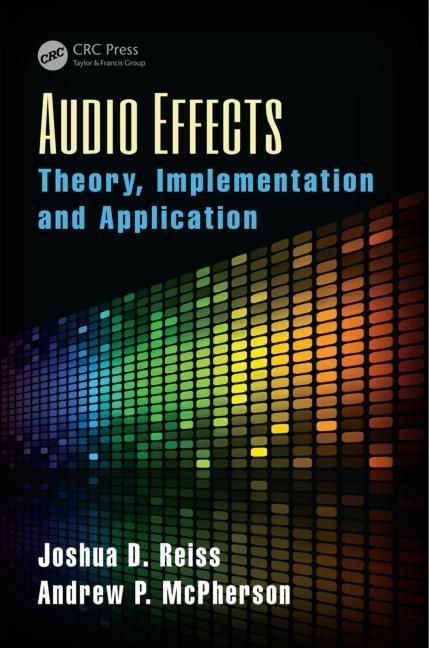 Audio Effects: Theory, Implementation and Application - CRC Press